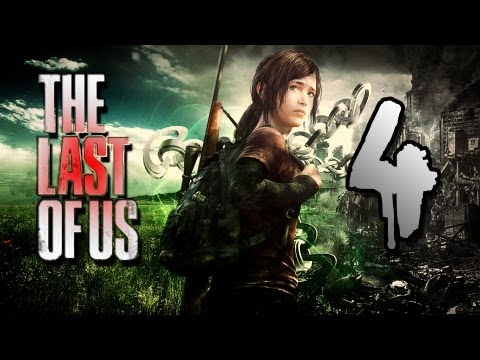 The Last of Us (PS3) -~- Gameplay Walkthrough / Playthrough Part 4 -~- (видео)