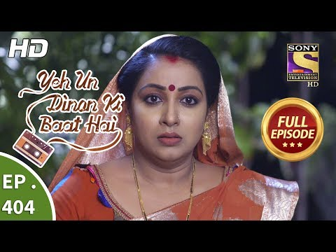 Yeh Un Dinon Ki Baat Hai - Ep 404 - Full Episode - 9th April, 2019