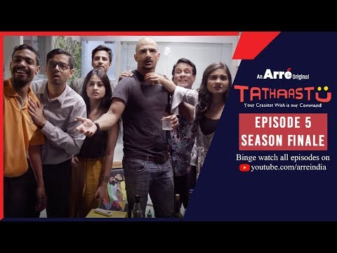 Tathaastu | Episode 5 - Season Finale | An Arre Original Web Series