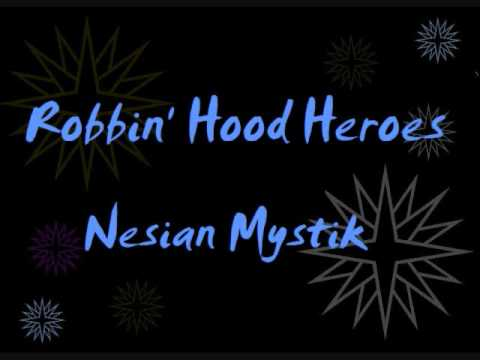 Nesian Mystik - Robbin' Hood Heroes Lyrics