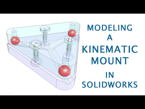 Modeling a Kinematic Mount in CAD (using SolidWorks) (видео)