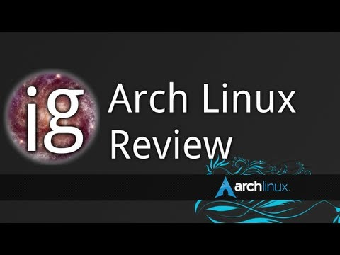 Arch Linux Review (Early 2012) – Linux Distro Reviews