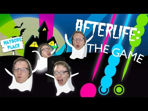 Afterlife: The Game - PARTY ON DEATH!!!