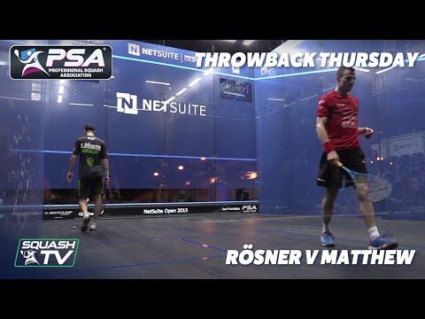 Squash: #ThrowbackThursday - Rösner v Matthew - 2015 NetSuite Open QF - Extended Highlights