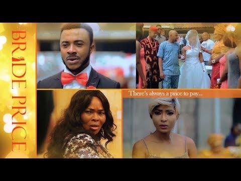 Bride Price - New 2017 Latest Nigerian Movies