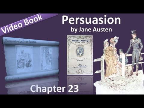 Chapter 23 - Persuasion by Jane Austen (видео)