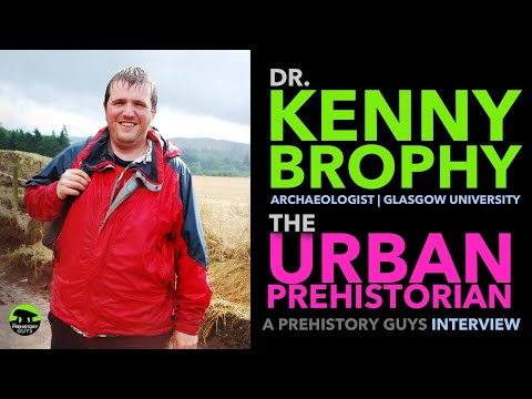 INTERVIEW: Dr. Kenny Brophy | The Urban Prehistorian, Ness of Brodgar, Henges and the Cochno Stone.