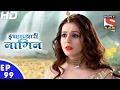 Download Lagu Icchapyaari Naagin - इच्छाप्यारी नागिन - Ep 99 - 10th Feb, 2017 Mp3 Free