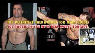 Video The Definitive Taekwondo for MMA Guide: Joe Rogan's Kicks in Real Fights MP3, 3GP, MP4, WEBM, AVI, FLV Mei 2019