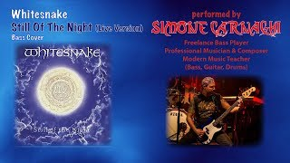 Simone Carnaghi performing Whitesnake - Still of the night Live version (Bass cover)