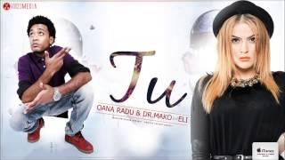 Oana Radu & Dr Mako feat. Eli - Tu