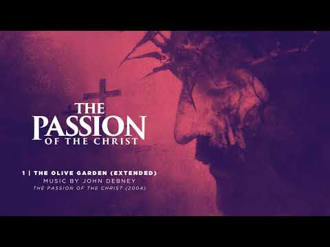 01 / The Olive Garden (Extended) / The Passion of the Christ
