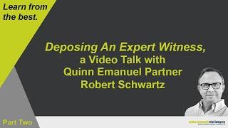 """""""Deposing An Expert Witness"""" (Part 2)"""