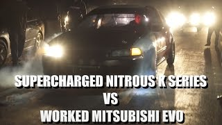 10. Supercharged Nitrous K civic vs Mitsubishi Evo ( Evo runs into issues)