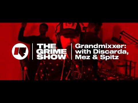 THE GRIME SHOW: GRANDMIXXER WITH DISCARDA, MEZ & SPITZ @GRANDMIXXER @discarda @Unclemez @SpDaBosss