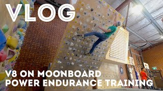 VLOG / First Moonboard V8 / Power Endurance Circuit Training by Jackson Climbs