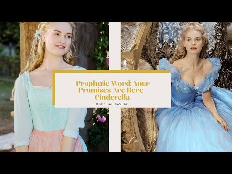 PROPHETIC WORD: The Promises Are Here - Cinderella