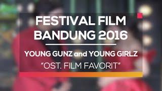 Video Young Gunz and Young Girlz - Medley Ost. Film Favorit (Festival Film Bandung 2016) MP3, 3GP, MP4, WEBM, AVI, FLV Desember 2018
