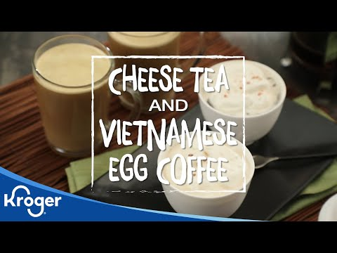 Cheese Tea And Vietnamese Egg Coffee │VIDEO │Kroger