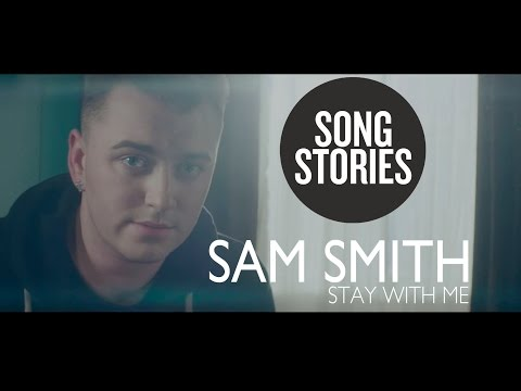 Sam Smith On The Story Behind 'Stay With Me'