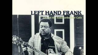 Greenville (MS) United States  city images : LEFT HAND FRANK [FRANK CRAIG] (Greenville , Mississippi , U.S.A) - How Long