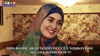 MƏN HİCAB GEYİNDİYİM ÜÇÜN XOŞBƏXTƏM! (1080p)