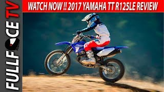 8. WATCH NOW 2017 Yamaha TT R125LE Specs and Review
