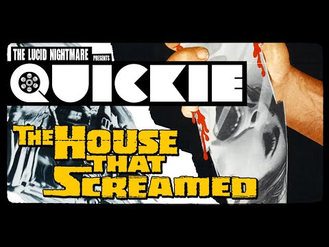 The Lucid Nightmare - Quickie: The House That Screamed