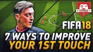 Video HOW TO IMPROVE YOUR FIRST TOUCH IN FIFA 18! (7 TIPS ) BUILD UP PLAY TUTORIAL! MP3, 3GP, MP4, WEBM, AVI, FLV Agustus 2018
