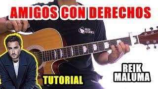 Cómo tocar Amigos Con Derechos de Reik, Maluma en Guitarra | Tutorial + PDF GRATIS