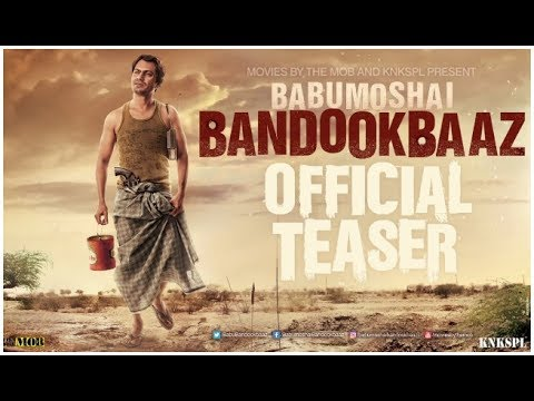 Babumoshai Bandookbaaz | Official Teaser | Nawazuddin Siddiqui | New Movie 2017