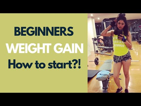 Weight Gain for INDIAN WOMEN | Where to start when you are first starting out? (START TODAY!!)