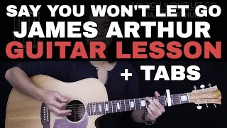 Video Say You Won't Let Go Guitar Tutorial - James Arthur Guitar Lesson |Tabs + Chords + Guitar Cover| download in MP3, 3GP, MP4, WEBM, AVI, FLV Februari 2017