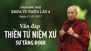 Vấn đáp Thiền Tứ Niệm Xứ Kỳ 4 - Sư Tăng Định