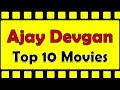 Ajay Devgan Best Movies | Ajay Devgan Top 10 Hit Movies