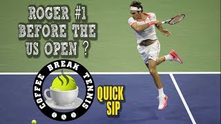 Roger Federer can get to the #1 world ranking BEFORE the US Open with a little luck and a big win! In the first QUICK SIP edition...