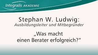 Was Berater erfolgreich macht! - Stephan W. Ludwig