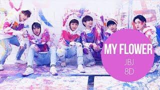 Video JBJ - My Flower (꽃이야) [8D USE HEADPHONE] 🎧 MP3, 3GP, MP4, WEBM, AVI, FLV Juni 2018