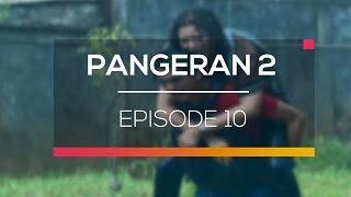 Nonton Pangeran 2 - Episode 10 Film Subtitle Indonesia Streaming Movie Download