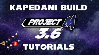 Kapedani's Project M 3.6 Build Tutorials