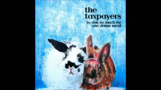 Download Lagu The Taxpayers - To Risk So Much for One Damn Meal Full Album Mp3