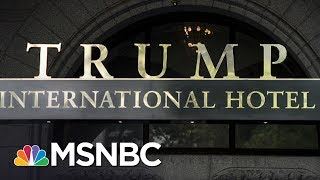 Trump's Businesses May Lead To His Undoing | Morning Joe | MSNBC