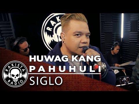 Huwag Kang Pahuhuli by Siglo | Rakista Live EP196
