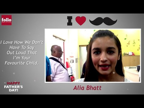 Alia Bhatt Opens Up On Father's Day!