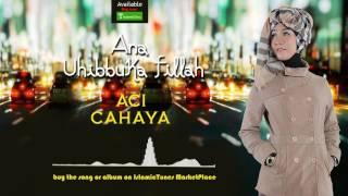 IslamicTunesTV | Ana Uhibbuka Fillah - Aci Cahaya