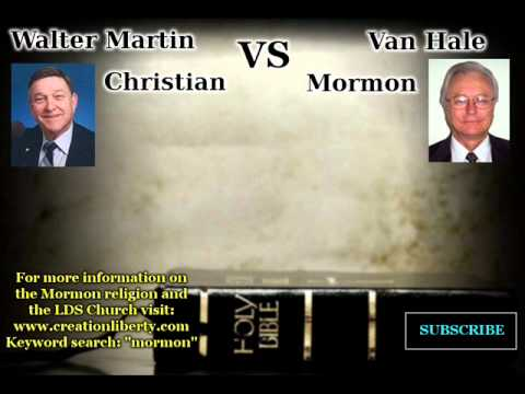 Debate: Christian vs Mormon (Walter Martin vs Van Hale) – 1987, Salt Lake City, Utah