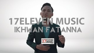 Video IKHWAN FATANNA - BISMILLAH [OFFICIAL LYRIC VIDEO] MP3, 3GP, MP4, WEBM, AVI, FLV Januari 2018