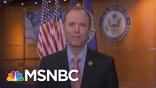 Adam Schiff: 'More Than Circumstantial Evidence' Of Trump/Russia Connection | MTP Daily | MSNBC
