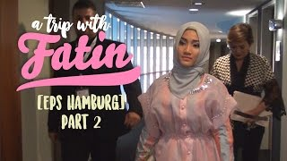 Video A Trip with Fatin Eps Hamburg [Part 2] MP3, 3GP, MP4, WEBM, AVI, FLV Oktober 2018