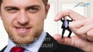 COMO LIDAR COM PESSOAS MALDOSAS !
